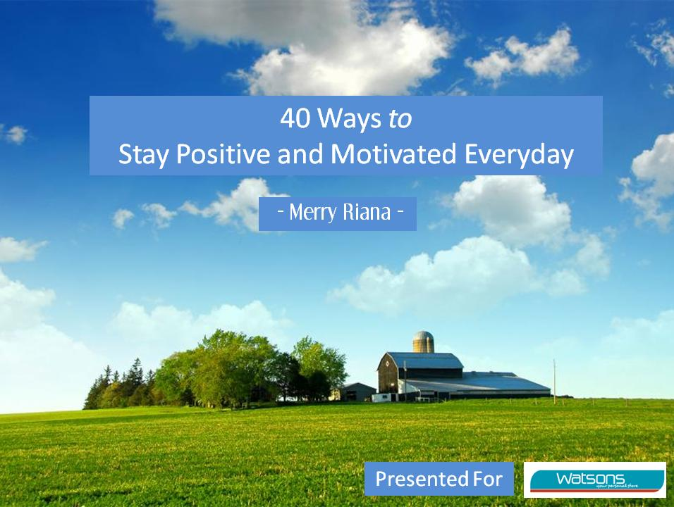 40 Ways to stay Motivated and Positive Everyday